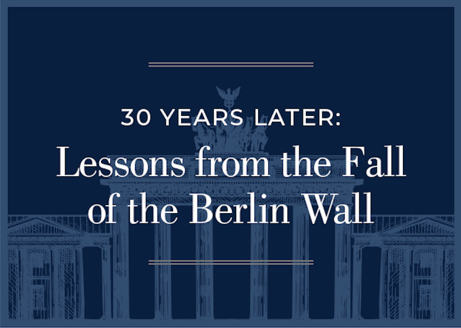 30 Years Later: Lessons from the Fall of the Berlin Wall